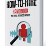 How-to-Hire Handbook for Small Business Owners